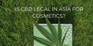 CBD Legal in Asia